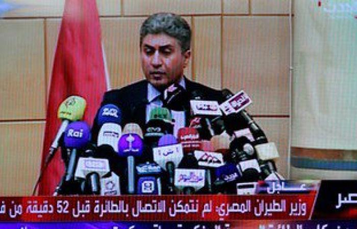 وزير الطيران: الإعلام الغربى يبنى ما ينشره حول سقوط الطائرة على افتراضات