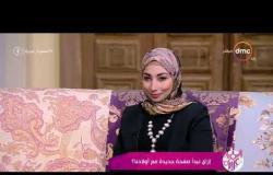السفيرة عزيزة - د/ سارة أشرف : الآباء والأمهات مش دايما يكونوا رد فعل لازم يكونوا فعل