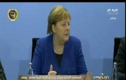 من مصر | المستشارة الألمانية ميركل: يجب حل الأزمة الليبية سياسيا.. ووقف التدخلات الخارجية